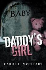 Daddy's Girl by Carol L. McCleary (2013, Paperback)