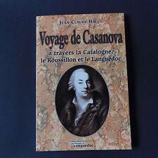 Voyage de Casanova à travers la Catalogne le Roussillon et  Languedoc J C HAUC