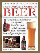 The Complete Guide to Beer: A Definitive Tour of the World of Beer (Illustrated