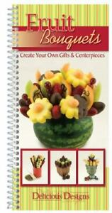 COOKBOOK - Fruit Bouquet Instructions - Create Your Own Gifts & Centerpiece SALE