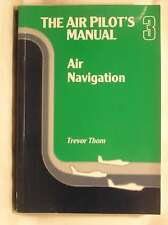 The Air Pilot's Manual: Air Navigation v. 3, Thom, Trevor, Very Good Book