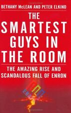 Smartest Guys in the Room: The Amazing Rise and Scandalous Fall of Enron by Beth
