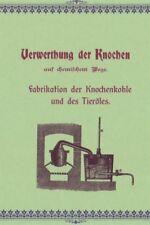 Vewertung der Knochen Knochenkohle Knochenfett Knochenleim 2 Bücher CD um 1900