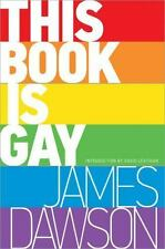 This Book Is Gay by James Dawson (2015, Paperback)