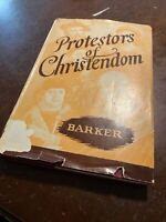 The Protestors of Christendom 1946 James L Barker LDS Mormon History Book Rare
