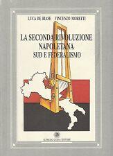 (De biase, Moretti) La seconda rivoluzione Napoletana Sud e federalismo 1994 Gui