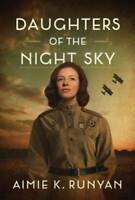 Daughters of the Night Sky - Hardcover By Runyan, Aimie K. - VERY GOOD
