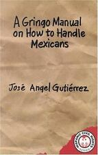 A Gringo Manual on How to Handle Mexicans (Hispanic Civil Rights)-ExLibrary