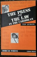 The Press And the Law In The Caribbean Media Dorcus White 1977 Cedar Press Rare!
