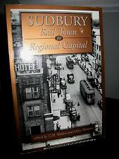 Sudbury Rail Town Regional Capital by C.M. Wallace - Ontario Mining History SC