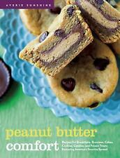 Peanut Butter Comfort : Recipes for Breakfasts, Brownies, Cakes, Cookies,...
