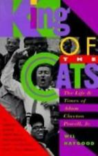 King of the Cats : The Life and Times of Adam Clayton Powell, Jr. by Wil Haygood