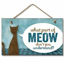 Novelty-Fun Wood Sign-Dog Plaque--WHAT PART OF MEOW DON'T YOU UNDERSTAND?