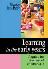 Learning in the Early Years: A Guide for Teachers of Children 3-7,  0761941061