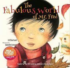 The Fabulous World of Mr. Fred, Chartrand, Lili, New Books