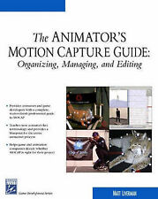 The Animator's Motion Capture Guide: Organizing, Managing,Editing-ExLibrary