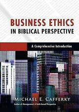 Business Ethics in Biblical Perspective: A Comprehensive Introduction by...