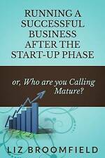 Running a Successful Business after the Start-up Phase: or, Who are you Calling