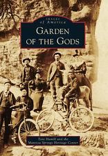 Garden of the Gods [Images of America] [CO] [Arcadia Publishing]