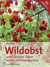 Wildobst und seltene Obstarten im Hausgarten von Helmut Pirc (2009, Kunststoffeinband)
