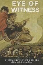 Eye of Witness: A Jerome Rothenberg Reader by Jerome Rothenberg (Paperback)