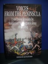 Voices From The Peninsula - Eyewitness Accounts by Soldiers of Wellington's Army