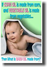 NEW JOKE FUNNY HUMOR POSTER - ... Then What is Baby Oil Made From?