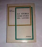 La storia come storia del lavoro - Luigi Dal Pane -  Patron, 1968
