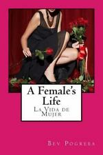 A Female's Life: Poetry about Love and Growing Up in English Spanish (Paperback