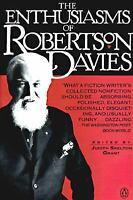 The Enthusiasms of Robertson Davies Paperback Robertson Davies