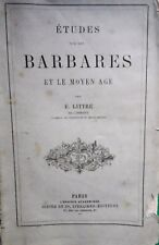 ETUDES SUR LES BARBARES ET LE MOYEN AGE EMILE LITTRÉ 1867 DIDIER  EO