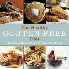 THE HEALTHY GLUTEN-FREE DIET by ABIGAIL R. GEHRING