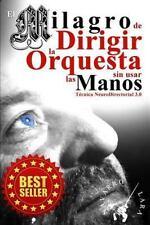 El Milagro de Dirigir la Orquesta Sin Usar Las Manos : Tecnica...