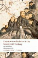 Literature and Science in the Nineteenth Century : An Anthology, Paperback by...