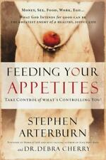Feeding Your Appetites : Take Control of What's Controlling You! by Stephen...