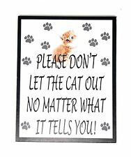Do Not Let the Cat Out No Matter What it Tells You Novelty 4x5 Wood Door Magnet
