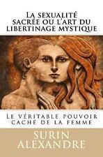 La Sexualité Sacrée Ou l'art du Libertinage Mystique : Le Véritable Pouvoir...