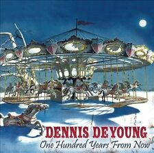 NEW - One Hundred Years from Now by Dennis De Young