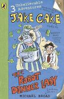 Broad, Michael, Jake Cake: The Robot Dinner Lady, Very Good Book