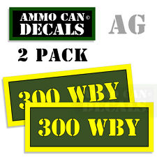 300 WBY Ammo Can Box Decal Sticker bullet ARMY Gun safety Hunting 2 pack AG