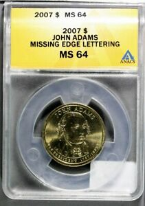 2007 John Adams Missing Edge Lettering $1 ANACS MS 64