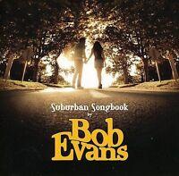Bob Evans - Suburban Songbook     *** BRAND NEW CD ***