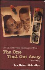Lee Robert Schreiber THE ONE THAT GOT AWAY 2005 1st Ed. SC Book
