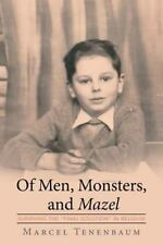 Of Men, Monsters and Mazel: Surviving the Final Solution in Belgium (Paperback o