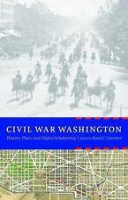 Civil War Washington: History, Place, and Digital Scholarship