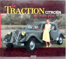 Livre tout neuf sous blister - La Traction Citroën de mon père - Editions Atlas