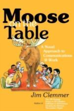 Moose on the Table: A Novel Approach to Communications @ Work (Paperback or Soft