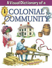 Visual Dictionary of a Colonial Community by Bobbie Kalman (Paperback, 2008)