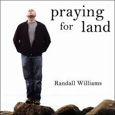 Praying for Land by Randall Williams (CD, Oct-2007, Musafir)