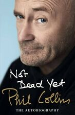 Not Dead Yet: The Autobiography,Phil Collins
